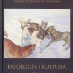 Pakiet Patologia i kultura. Tom I-IV