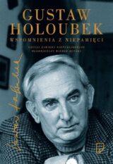 Gustaw Holubek. Wspomnienia z niepamięci