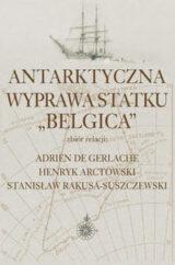 """Antarktyczna wyprawa statku """"Belgica"""""""