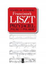 Książka Franciszek Liszt. Przyjaciel Polski i Polaków