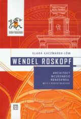 Wendel Roskopf. Architekt wczesnego renesansu