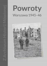 Powroty. Warszawa 1945-46