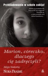 Książka Marion, córeczko, dlaczego cię zadręczyli?
