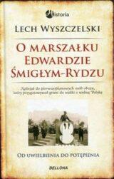 Książka O Marszałku Edwardzie Śmigłym-Rydzu