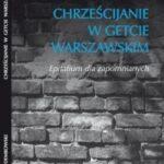 Chrześcijanie w getcie warszawskim