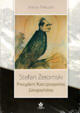 Stefan Żeromski. Prezydent Rzeczpospolitej Zakopiańskiej
