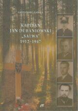 "Kapitan Jan Dubaniowski ""Salwa"" 1912-1947"