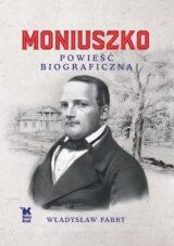 Książka Moniuszko. Powieść biograficzna