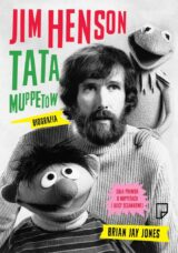 Książka Jim Henson. Tata Muppetów