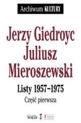 Książka Jerzy Giedroyc – Juliusz Mieroszewski. Listy 1957-1975, część 1-3