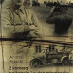 Z kamerą na froncie i w departamencie. Jan Włodek 1885-1940 fotoreporter legionowej epopei