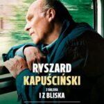 Ryszard Kapuściński z daleka i z bliska