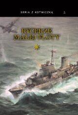 Książka Rycerze Małej Floty. Tom 1