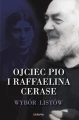 Ojciec Pio i Raffaelina Cerase. Wybór listów