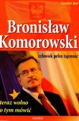 Książka Bronisław Komorowski. Czlowiek pełen tajemnic