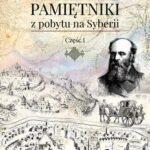 Pamiętniki z pobytu na Syberii. Część I