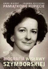 Książka Pamiątkowe rupiecie. Biografia Wisławy Szymborskiej