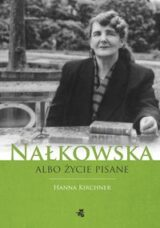 Książka Nałkowska albo życie pisane