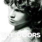 The Doors. Gdy ucichnie muzyka