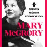 Mary McGrory. Pierwsza królowa dziennikarstwa