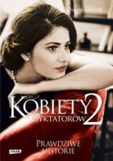 Książka Kobiety dyktatorów 2. Prawdziwe historie