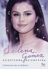 Książka Selena Gomez. Księżycowa dziewczyna