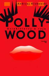 Pollywood. Tom 2. Uciekinierzy w raju
