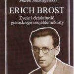 Erich Brost. Życie i działalność gdańskiego socjaldemokraty