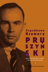 Zagadkowy Ksawery Pruszyński