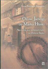 Od świętej Jadwigi do Marka Hłaski