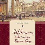 Warszawa Antoniego Słonimskiego. Portret miasta w zwierciadle literatury