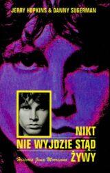 Książka Nikt nie wyjdzie stąd żywy. Historia Jima Morrisona