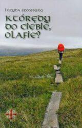 Książka Którędy do Ciebie, Olafie?