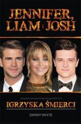 """Książka Jennifer, Liam i Josh. Nieautoryzowana biografia gwiazd serii """"Igrzyska śmierci"""""""
