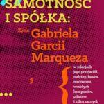 Samotność i spółka. Życie Gabriela Garcii Marqueza