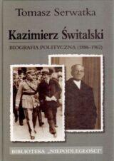 Kazimierz Świtalski. Biografia polityczna (1886-1962)
