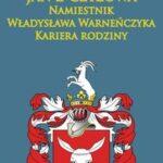 Jan z Czyżowa namiestnik Władysława Warneńczyka. Kariera rodziny