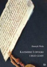 Kazimierz I opolski i jego czasy