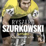Ryszard Szurkowski. Wyścig. Autobiografia