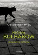 Książka Michał Bułhakow. Biografia Mistrza