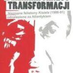Dzienniki okresu transformacji. Nieznane felietony Kisiela (1988-91) odnalezione za Atlantykiem