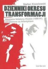 Książka Dzienniki okresu transformacji. Nieznane felietony Kisiela (1988-91) odnalezione za Atlantykiem