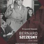Bernard Szczęsny (1919-1993). Więzień Stutthofu, burmistrz Wejherowa, prezes Zrzeszenia Kaszubsko-Pomorskiego