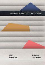 Korespondencja 1950-2000. Jerzy Giedroyc, Bohdan Osadczuk