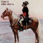 Napoleon I. Obraz życia. Tom 2. 1806-1821 r.