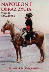 Książka Napoleon I. Obraz życia. Tom 2. 1806-1821 r.