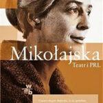 Mikołajska. Teatr i PRL