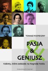 Książka Pasja i Geniusz. Kobiety, które zasłużyły na Nagrodę Nobla