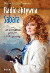 Książka Radio-aktywna, czyli jak zostałam głosem z Zakopanego