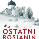 Ostatni Rosjanin. Historia pijanego narodu
